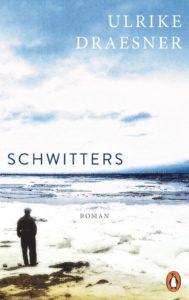 Kurt Schwitters Ulrike Draesner